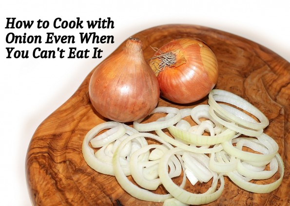 How to cook with onion even when you can't eat it