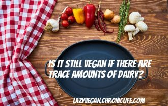 trace amounts of dairy vegans